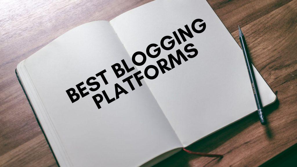 best blogging platfroms